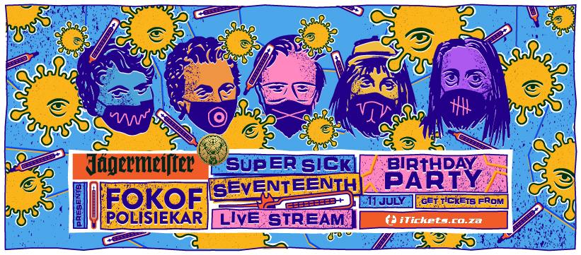 Jägermeister presents: FOKOFPOLISIEKAR Super Sick Seventeenth LIVESTREAM show